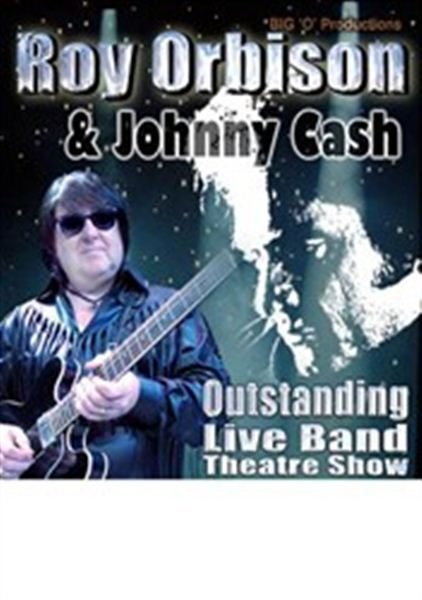 Blue Bayou Roy Orbison The Legend & special guest Johnny Cash Tribute