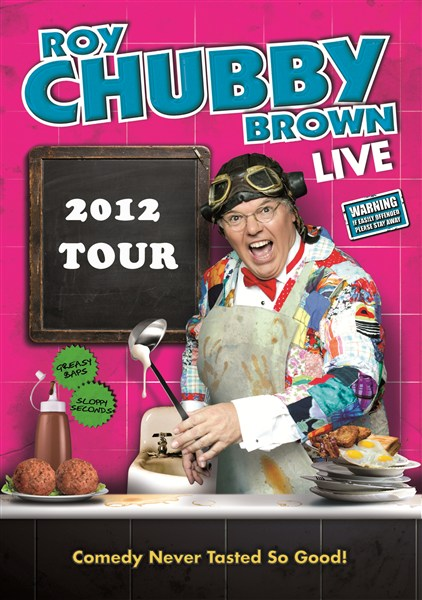 "Roy 'Chubby' Brown - ""Over 18's... If easily offended please stay away!"""