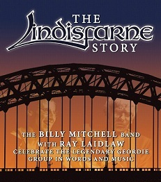 The Lindisfarne Story - with The Billy Mitchell Band and Ray Laidlaw