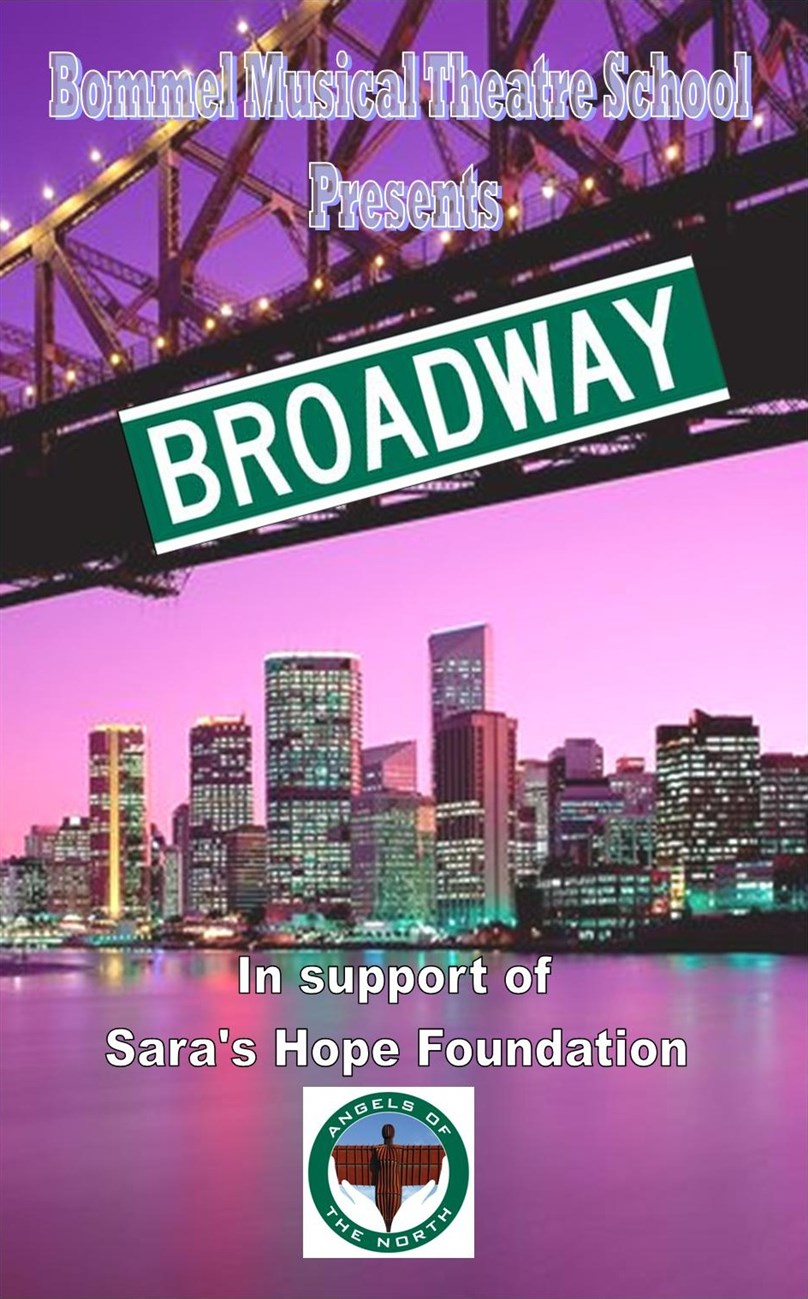 Bommel Musical Theatre Schools presents BROADWAY in support of Sara's Hope Foundation Angels of the North