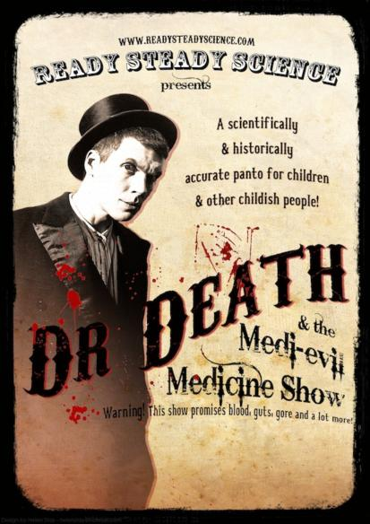 Dr Death and the Medi-Evil Medicine Show presented by Day8 Productions *Change to Performance Schedule*