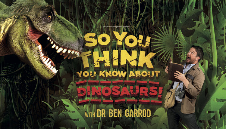 So You Think You Know About Dinosaurs starring Dr Ben Garrod